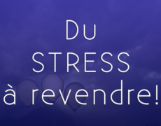 Du stress à revendre!